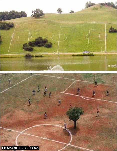 Try playing soccer down a hill